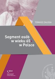 Segment osób w wieku 65+ w Polsce Jakość życia – Konsumpcja– Zachowania konsumenckie
