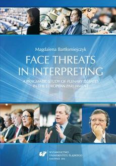 Face threats in interpreting: A pragmatic study of plenary debates in the European Parliament - 05 Empirical research_ Facework in interpreting of Eurosceptic discourse