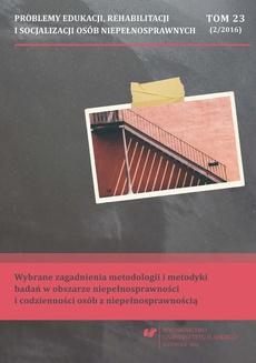"""""""Problemy Edukacji, Rehabilitacji i Socjalizacji Osób Niepełnosprawnych"""". T. 23, nr 2/2016 - 10 Doświadczanie sytuacji trudnych na przykładzie prowadzenia badań w działaniu"""