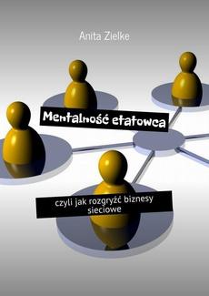 Mentalność etatowca, czyli jak rozgryźć biznesy sieciowe