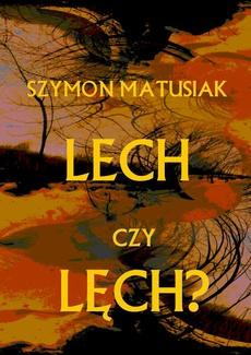 Lech czy Lęch?