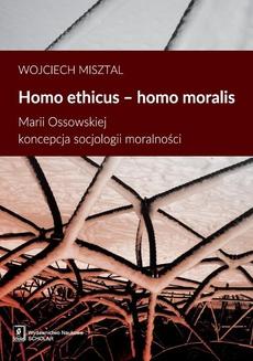 Homo ethicus homo moralis. Marii Ossowskiej koncepcja socjologii moralności