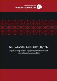 Słowianie. Kultura. Język. Wybrane zagadnienia z języków, literatur i kultur słowiańskich i germańskich