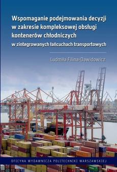 Wspomaganie podejmowania decyzji w zakresie kompleksowej obsługi kontenerów chłodniczych w zintegrowanych łańcuchach transportowych