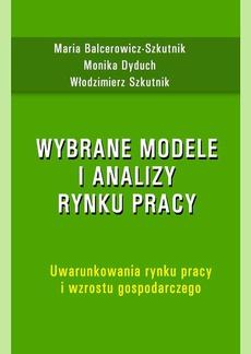 Wybrane modele i analizy rynku pracy. Uwarunkowania rynku pracy i wzrostu gospodarczego
