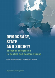 Democracy, State and Society. European Integration in Central and Eastern Europe