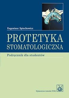 Protetyka stomatologiczna. Podręcznik dla studentów stomatologii