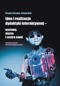 Idee i realizacje dydaktyki interaktywnej - wystawy, muzea i centra nauki