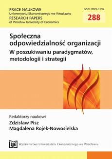 Społeczna odpowiedzialność organizacji. W poszukiwaniu paradygmatów, metodologii i strategii. PN 288