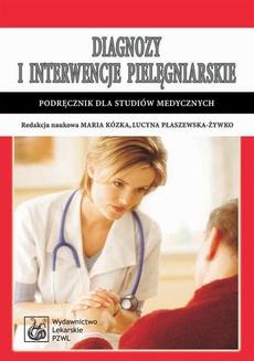 Diagnozy i interwencje pielęgniarskie. Podręcznik dla studiów medycznych