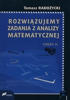 Rozwiązujemy zadania z analizy matematycznej. Część 2