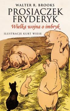 Prosiaczek Fryderyk Wielka wojna o imbryk