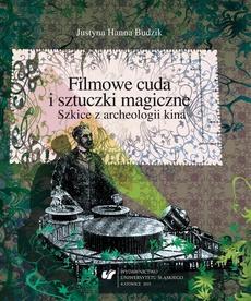 """Filmowe cuda i sztuczki magiczne - 03 Projekcja widmowych obrazów: magia czy sztuka iluzji? """"Oz Wielki i Potężny"""" Sama Raimiego"""