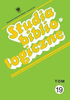 Studia bibliologiczne. T. 19: Zagadnienia wydawnicze - dzieje książki, prasy i bibliotek