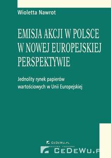 Emisja akcji w Polsce w nowej europejskiej perspektywie - jednolity rynek papierów wartościowych w Unii Europejskiej. Rozdział 8. Funkcjonowanie spółki publicznej