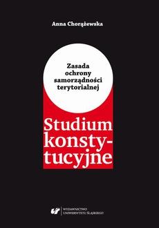 Zasada ochrony samorządności terytorialnej. Studium konstytucyjne - 02 Pozycja ustrojowa samorządu terytorialnego w Konstytucji Rzeczypospolitej Polskiej z 1997 roku