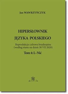 Hipersłownik języka Polskiego Tom 4: L-Nić