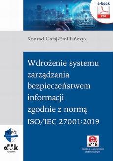 Wdrożenie systemu zarządzania bezpieczeństwem informacji zgodnie z normą ISO/IEC 27001:2019 (e-book z suplementem elektronicznym)