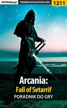 Arcania: Fall of Setarrif - poradnik do gry