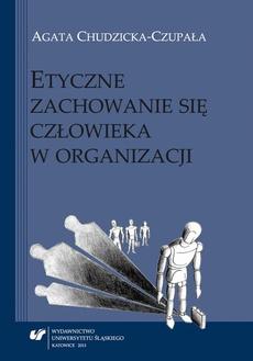 Etyczne zachowanie się człowieka w organizacji - 06 Rozdz. 4, cz. 2. Psychologiczna...: Moralność i wybrane cechy osobowości a oceny etyczne...; Wybrane cechy organizacji...; Model własny uwarunkowań zachowania etycznego...