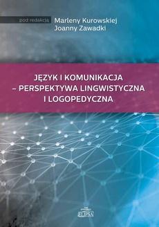 Język i komunikacja - perspektywa lingwistyczna i logopedyczna