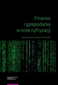 Finanse i gospodarka w erze cyfryzacji. Finance and the economy in the age of digitisation