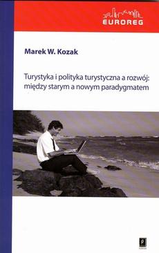 Turystyka i polityka turystyczna a rozwój: między starym a nowym paradygmatem