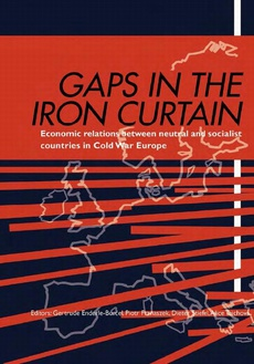 Gaps in the Iron Curtain. Economic Relation between neutral and Socialist States in Cold War Europe