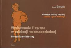 Wychowanie fizyczne w edukacji wczesnoszkolnej Poradnik metodyczny