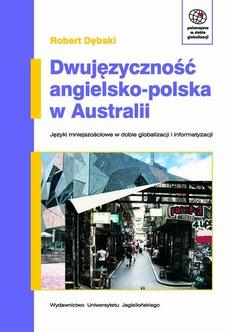 Dwujęzyczność angielsko-polska w Australii. Języki mniejszościowe w erze globalizacji i informatyzacji