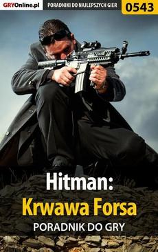 Hitman: Krwawa Forsa - poradnik do gry