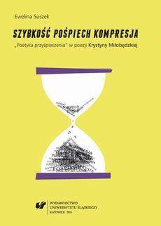 Szybkość, pośpiech, kompresja - 02 Pośpiech w poezji Krystyny Miłobędzkiej