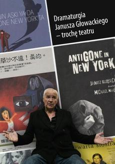 Dramaturgia Janusza Głowackiego - trochę teatru