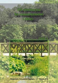 Od oświecenia ku romantyzmowi i dalej... Autorzy - dzieła - czytelnicy. Cz. 4