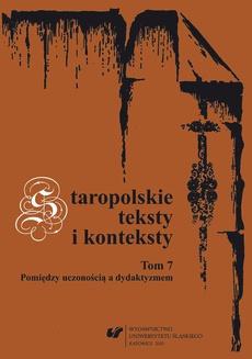"""Staropolskie teksty i konteksty. T. 7 - 02 Erazma Glicznera """"Książki o wychowaniu dzieci…"""" jako parenetyczny traktat edukacyjny"""