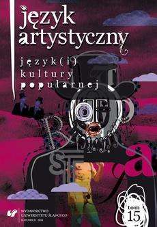 """""""Język Artystyczny"""". T. 15: Język(i) kultury popularnej - 03 Mój chłopak, facet z plakatu, ciota darkroomówka… Wizerunek mężczyzny w gejowskiej literaturze popularnej"""