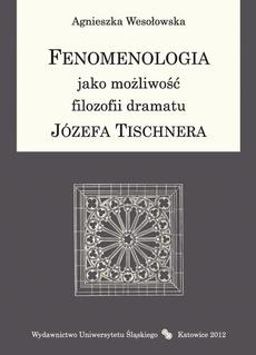 """Fenomenologia jako możliwość filozofii dramatu Józefa Tischnera - 04 Koncepcja """"ja"""" transcendentalnego"""