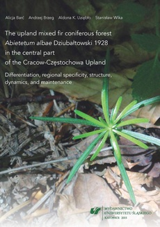 "The upland mixed fir coniferous forest ""Abietetum albae"" Dziubałtowski 1928 in the central part of the Cracow-Częstochowa Upland - 02 Geobotanical characteristics of the Abietetum albae association"