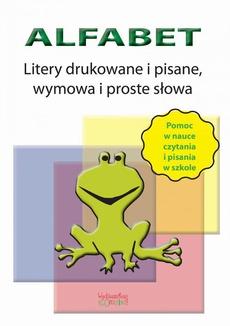 Alfabet. Litery drukowane, pisane, wymowa i proste słowa