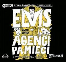 Bzik & Makówka przedstawiają: Elvis i Agenci Pamięci