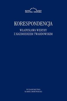 Korespondencja Władysława Weryhy z Kazimierzem Twardowskim