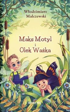 Maks Motyl i Olek Ważka