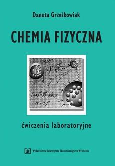 Chemia fizyczna. Ćwiczenia laboratoryjne