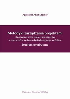 Metodyki zarządzania projektami stosowane przez project managerów u operatorów systemu dystrybucyjne