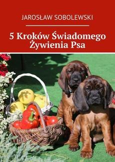 5 Kroków Świadomego Żywienia Psa