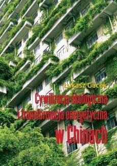 Cywilizacja ekologiczna i transformacja energetyczna w Chinach
