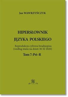 Hipersłownik języka Polskiego Tom 7: Pri–R