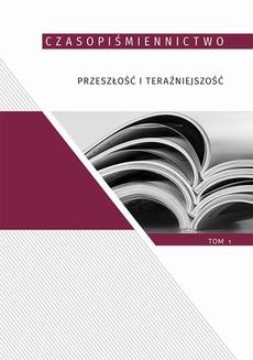 Czasopiśmiennictwo przeszłość i teraźniejszość, t.1