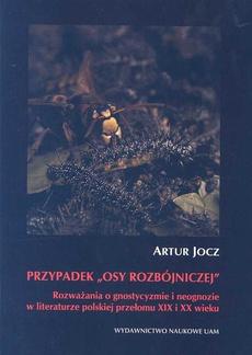"""Przypadek """"osy rozbójniczej"""". Rozważania o gnostycyzmie i neognozie w literaturze polskiej przełomu XIX i XX wieku"""