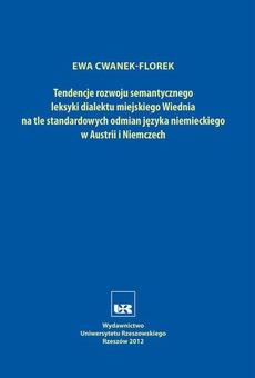 Tendencje rozwoju semantycznego leksyki dialektu miejskiego Wiednia na tle standardowych odmian języka niemieckiego w Austrii i Niemczech
